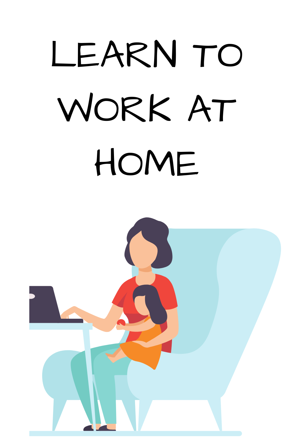 LEARN TO WORK AT HOME
